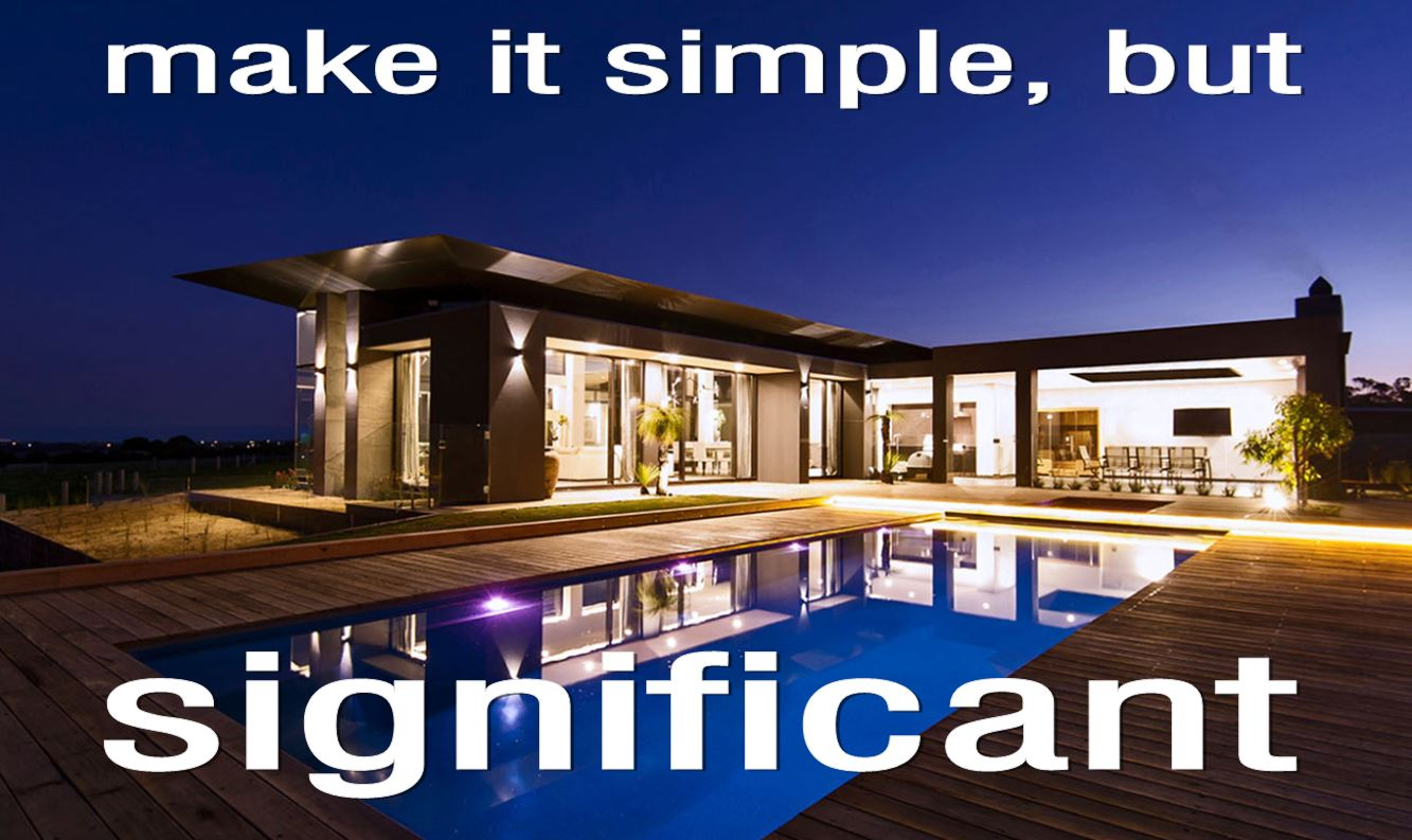 Make it simple, but significant!